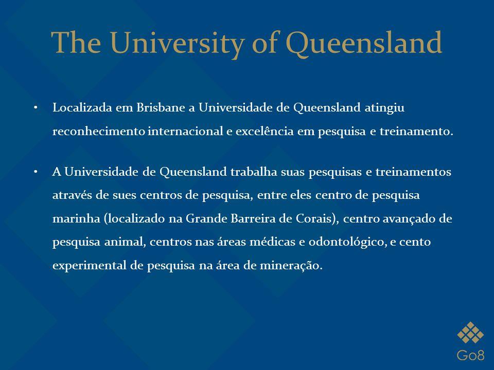 The University of Queensland Localizada em Brisbane a Universidade de Queensland atingiu reconhecimento internacional e excelência em pesquisa e trein