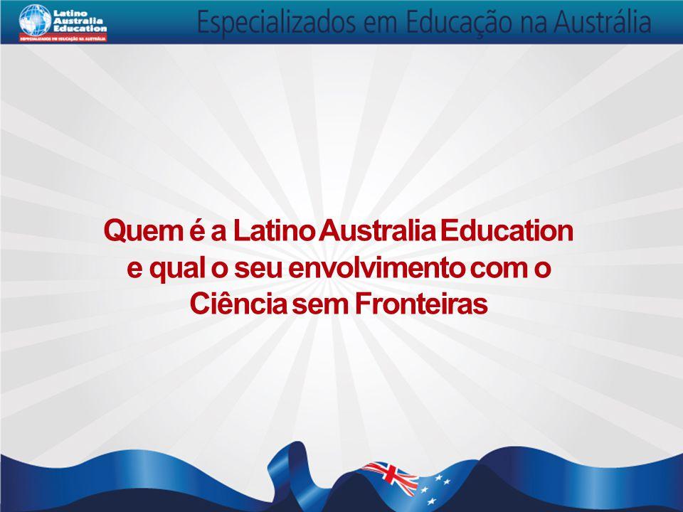 Quem é a Latino Australia Education e qual o seu envolvimento com o Ciência sem Fronteiras