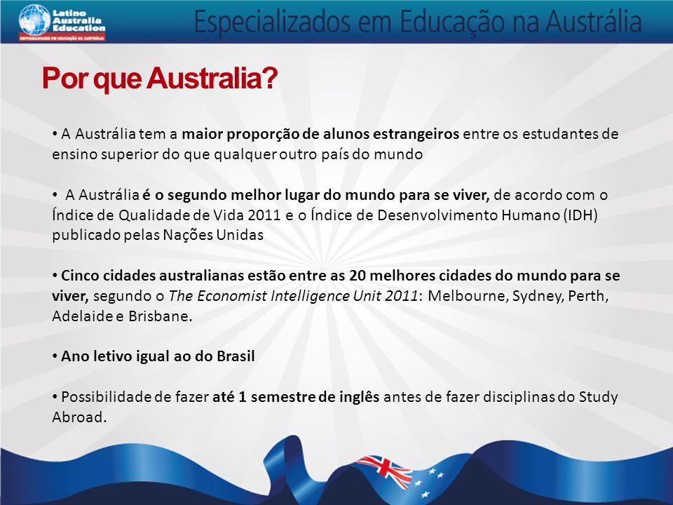 Por que Australia? A Austrália tem a maior proporção de alunos estrangeiros entre os estudantes de ensino superior do que qualquer outro país do mundo