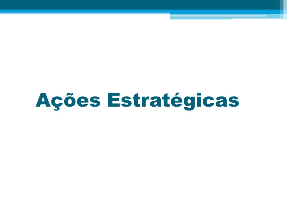 Ações Estratégicas