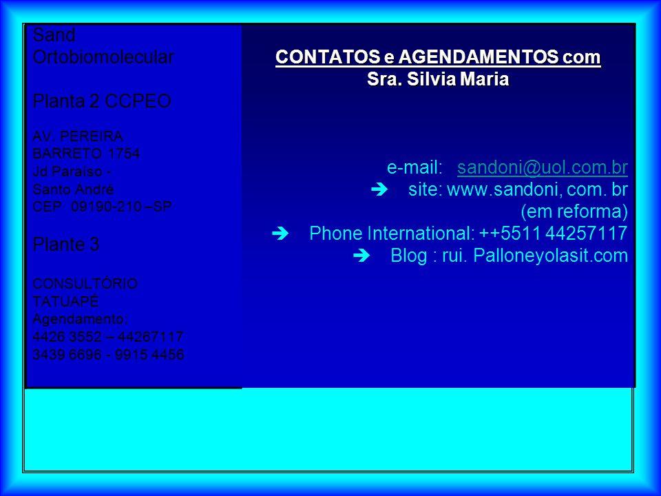 . Sand Ortobiomolecular Planta 2 CCPEO AV. PEREIRA BARRETO 1754 Jd Paraíso - Santo André CEP 09190-210 –SP Plante 3 CONSULTÓRIO TATUAPÉ Agendamento: 4