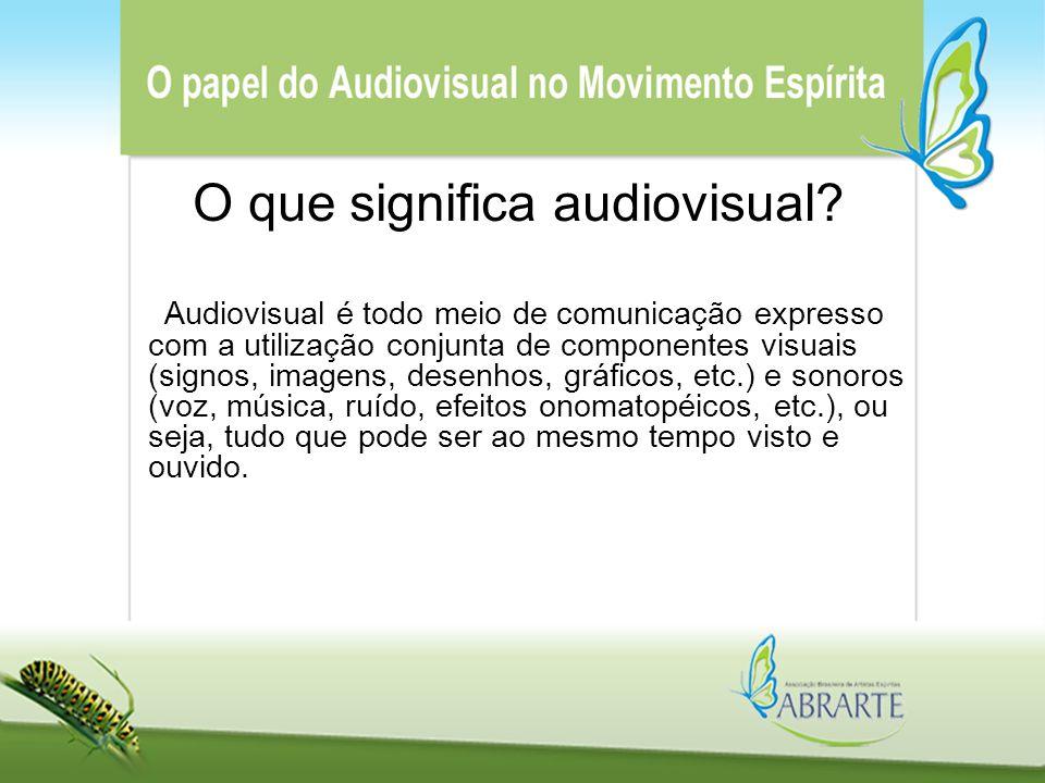 O que significa audiovisual? Audiovisual é todo meio de comunicação expresso com a utilização conjunta de componentes visuais (signos, imagens, desenh