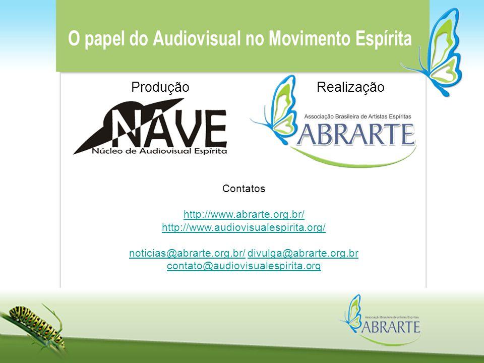 ProduçãoRealização Contatos http://www.abrarte.org.br/ http://www.audiovisualespirita.org/ noticias@abrarte.org.br/ divulga@abrarte.org.br contato@aud