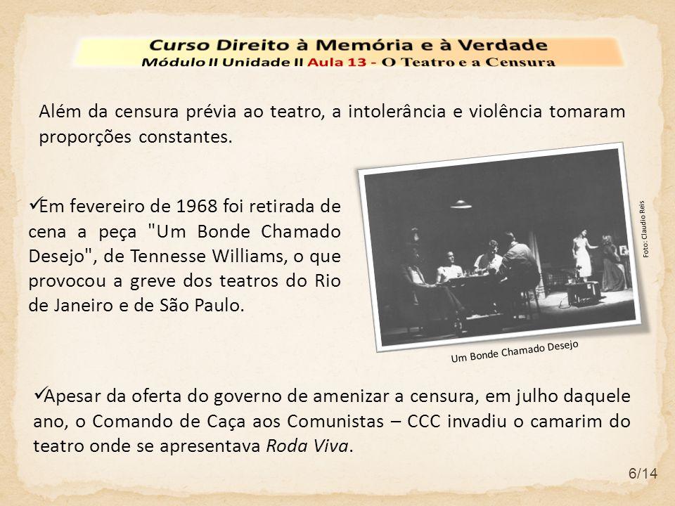 6/14 Além da censura prévia ao teatro, a intolerância e violência tomaram proporções constantes.
