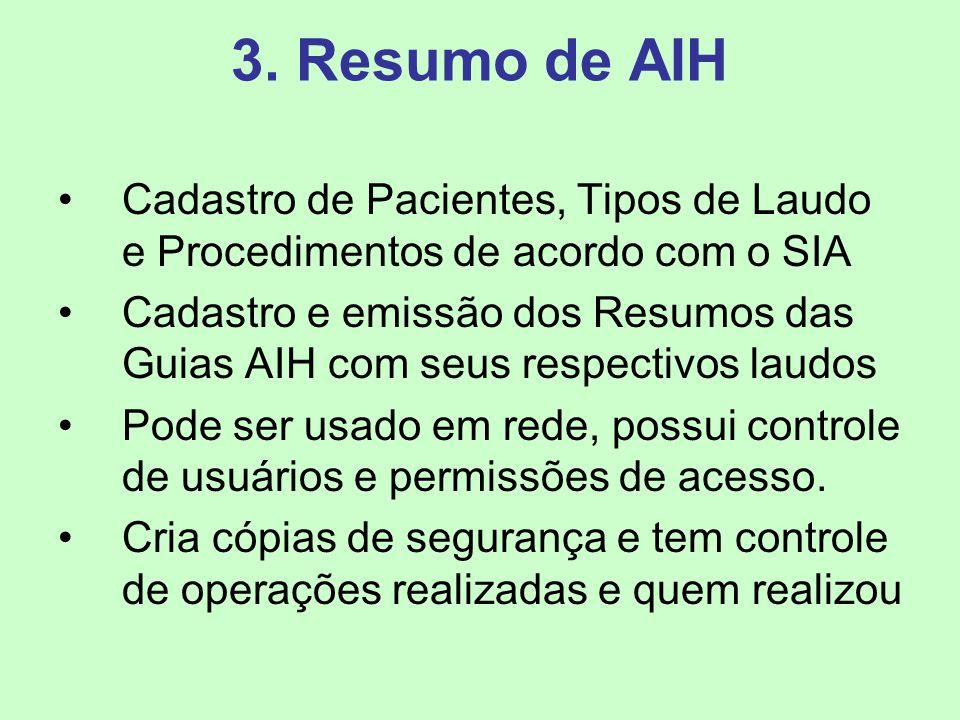 3. Resumo de AIH Cadastro de Pacientes, Tipos de Laudo e Procedimentos de acordo com o SIA Cadastro e emissão dos Resumos das Guias AIH com seus respe