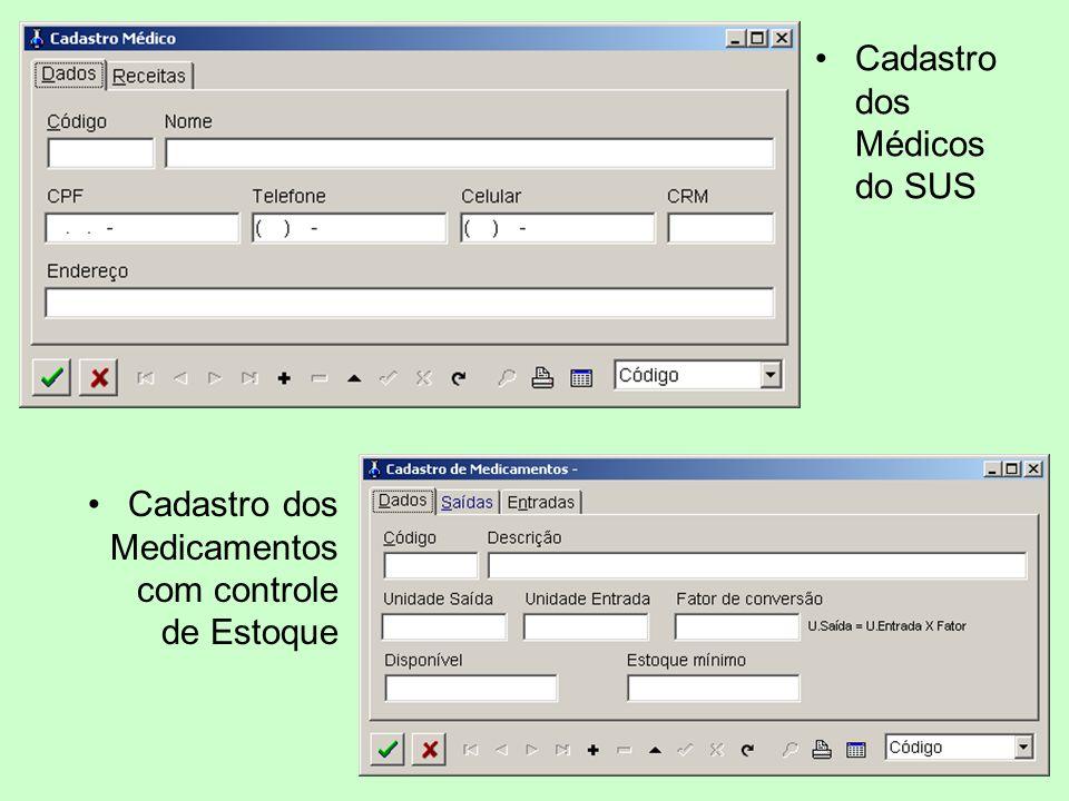 Cadastro dos Médicos do SUS Cadastro dos Medicamentos com controle de Estoque