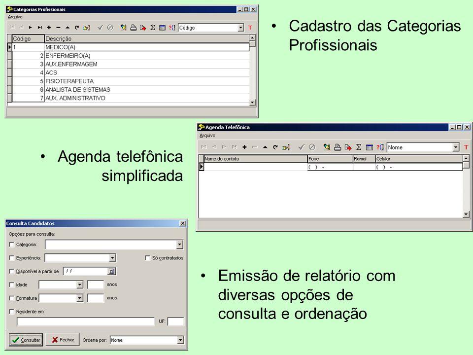 Cadastro das Categorias Profissionais Agenda telefônica simplificada Emissão de relatório com diversas opções de consulta e ordenação
