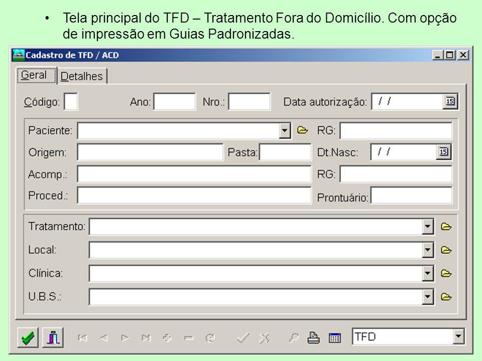 Tela principal do TFD – Tratamento Fora do Domicílio. Com opção de impressão em Guias Padronizadas.