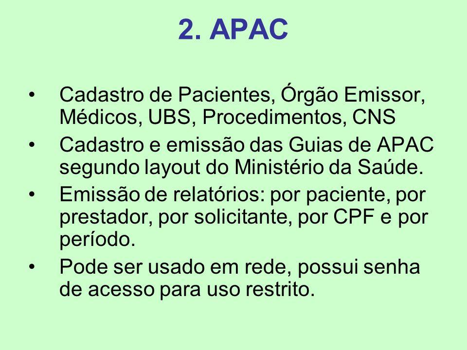 2. APAC Cadastro de Pacientes, Órgão Emissor, Médicos, UBS, Procedimentos, CNS Cadastro e emissão das Guias de APAC segundo layout do Ministério da Sa