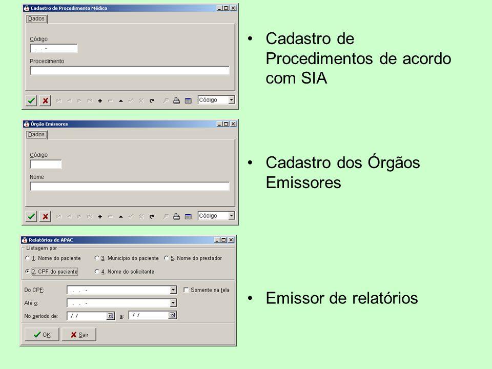 Cadastro de Procedimentos de acordo com SIA Cadastro dos Órgãos Emissores Emissor de relatórios