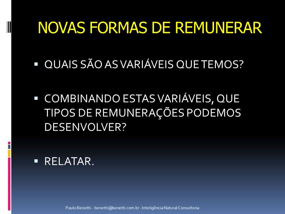 NOVAS FORMAS DE REMUNERAR  QUAIS SÃO AS VARIÁVEIS QUE TEMOS.