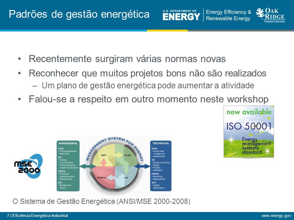 7 | Eficiência Energética Industrialeere.energy.gov Recentemente surgiram várias normas novas Reconhecer que muitos projetos bons não são realizados –