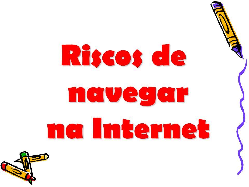 Riscos de navegar na Internet