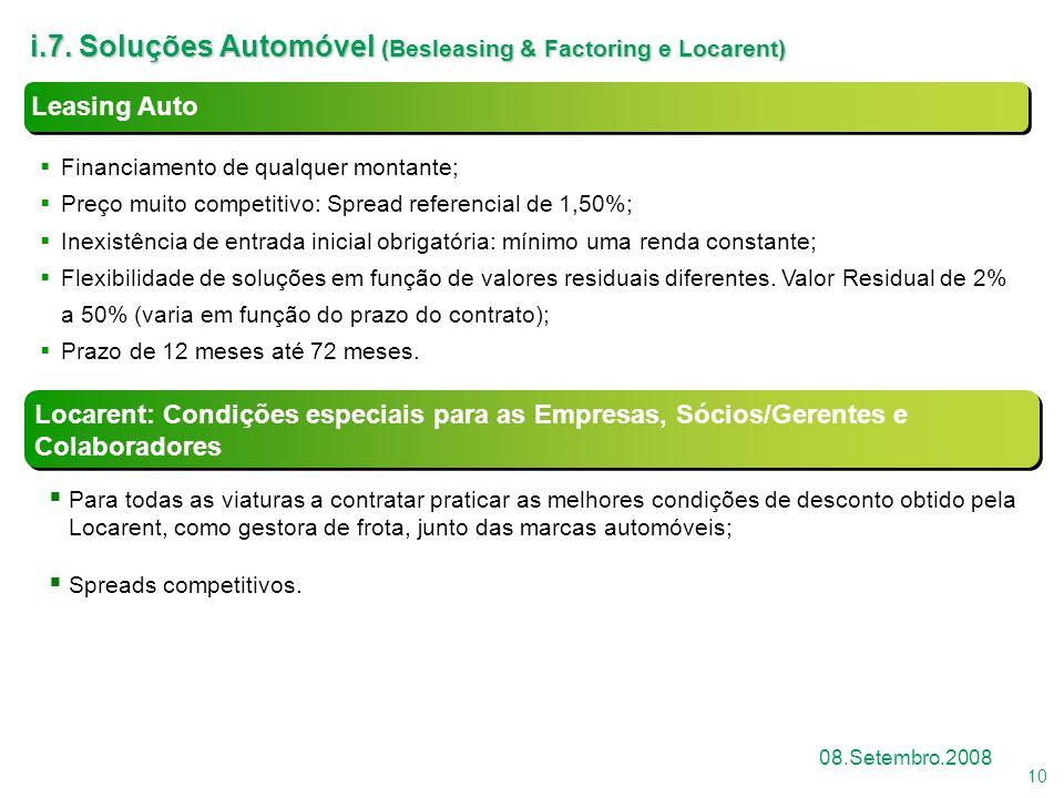 10 08.Setembro.2008 i.7. Soluções Automóvel (Besleasing & Factoring e Locarent) Locarent: Condições especiais para as Empresas, Sócios/Gerentes e Cola