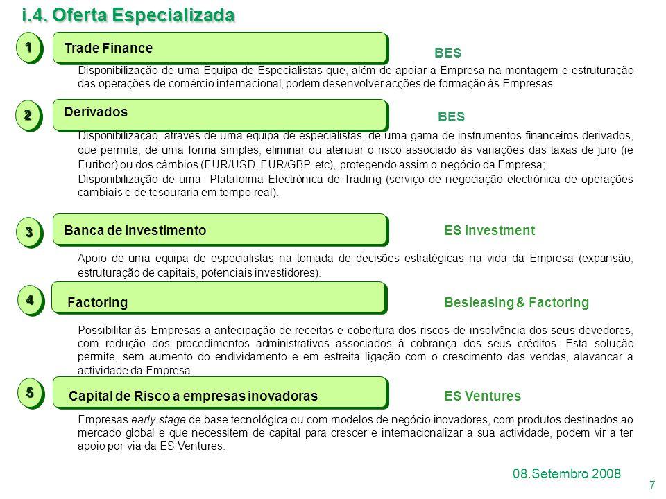 8 08.Setembro.2008 No Mercado Ibérico o GBES dispõe de uma Oferta Global, tendo desenvolvido uma Oferta Específica para a Transaccionalidade Ibérica.