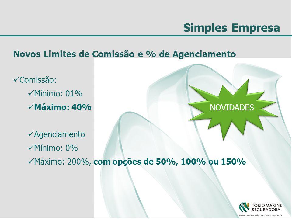 Simples Empresa Novos Limites de Comissão e % de Agenciamento Comissão: Mínimo: 01% Máximo: 40% Agenciamento Mínimo: 0% Máximo: 200%, com opções de 50%, 100% ou 150% NOVIDADES