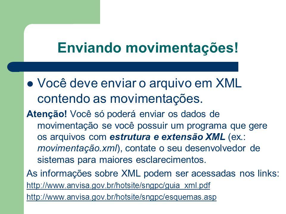 Enviando movimentações! Você deve enviar o arquivo em XML contendo as movimentações. Atenção! Você só poderá enviar os dados de movimentação se você p