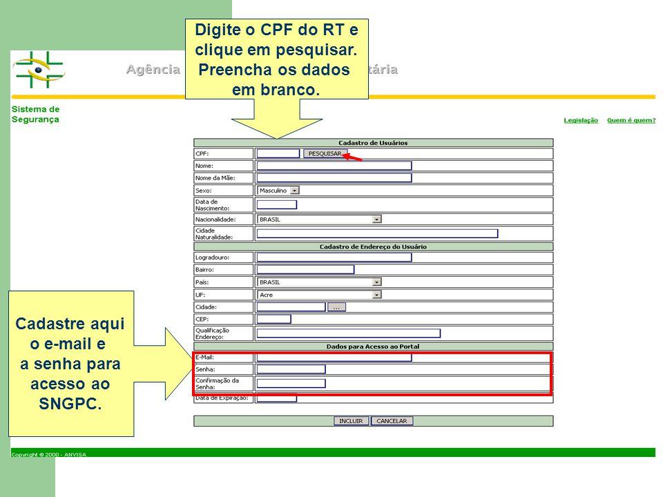 Cadastre aqui o e-mail e a senha para acesso ao SNGPC. Digite o CPF do RT e clique em pesquisar. Preencha os dados em branco.