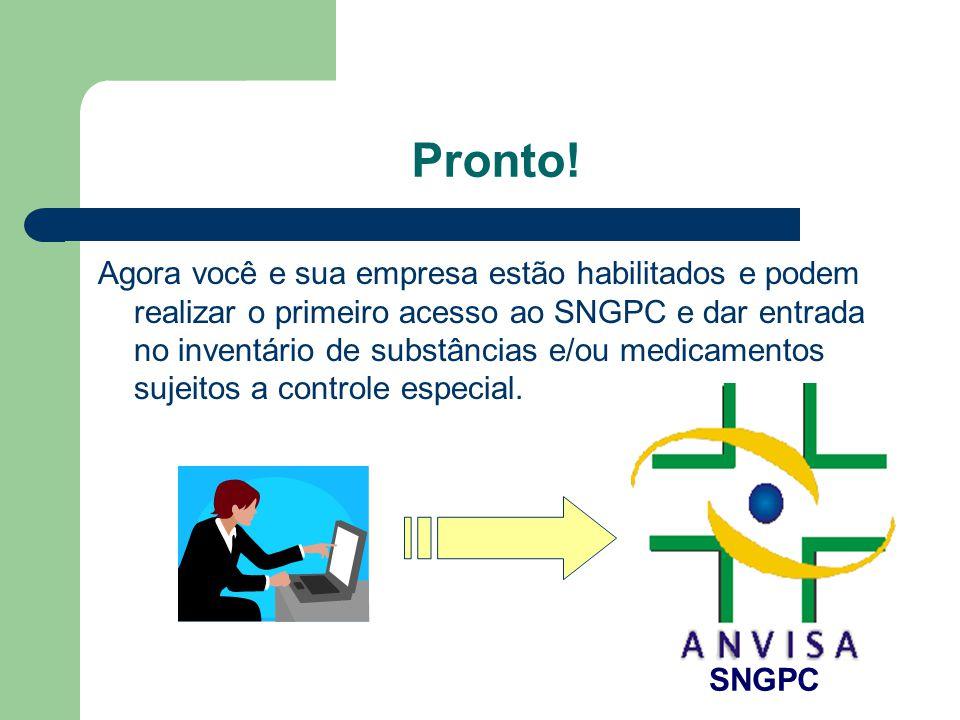 Pronto! Agora você e sua empresa estão habilitados e podem realizar o primeiro acesso ao SNGPC e dar entrada no inventário de substâncias e/ou medicam
