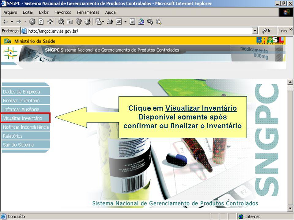 Clique em Visualizar Inventário Disponível somente após confirmar ou finalizar o inventário