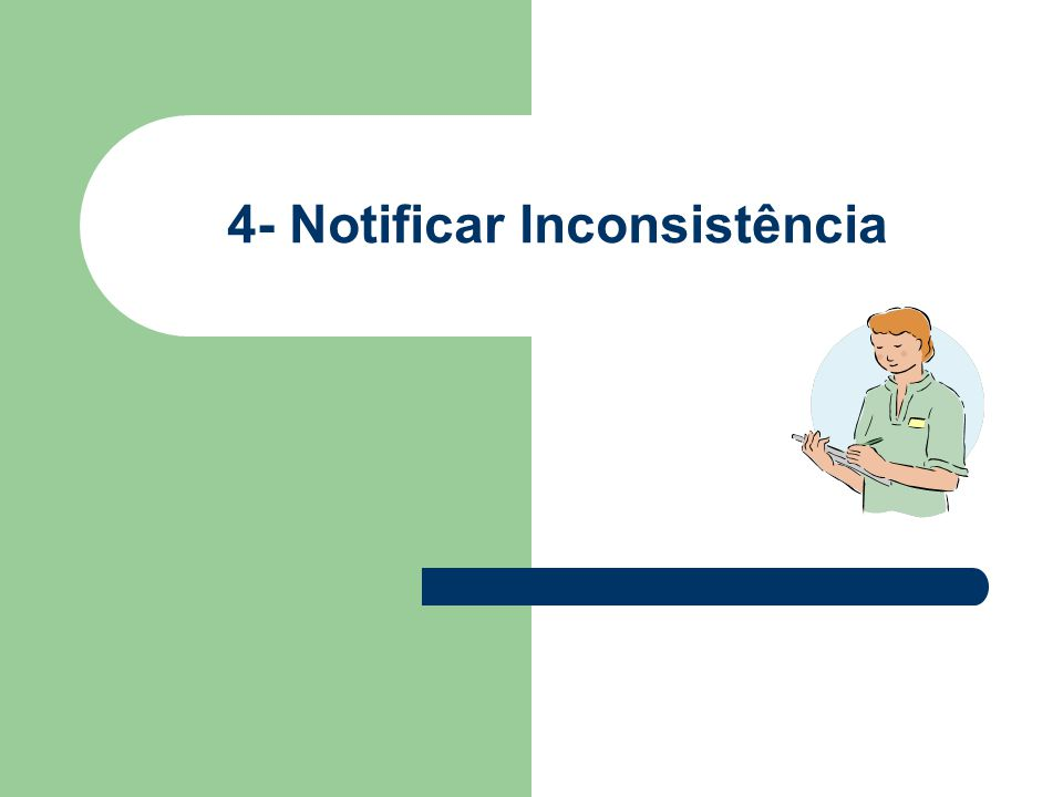 4- Notificar Inconsistência