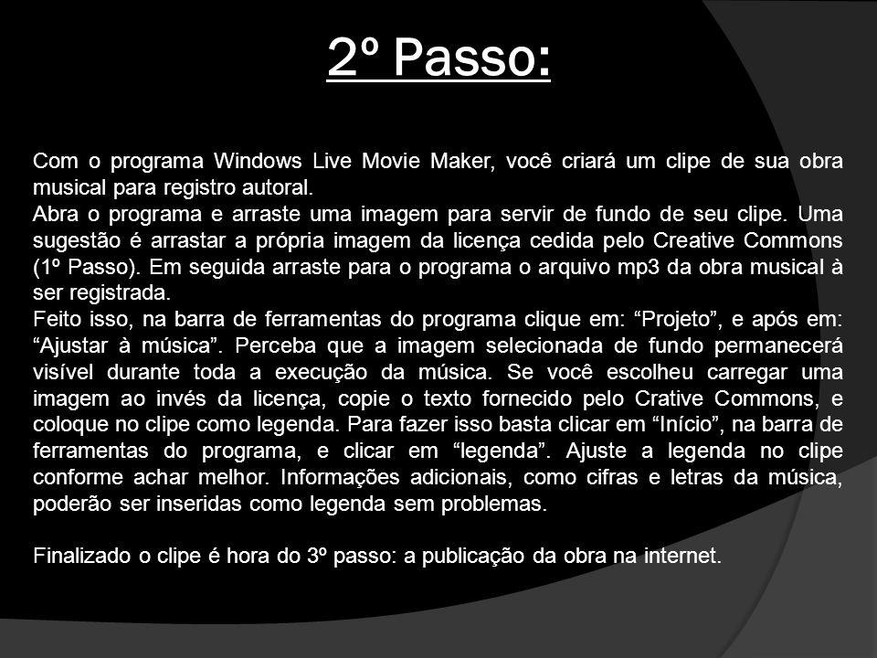 2º Passo: Com o programa Windows Live Movie Maker, você criará um clipe de sua obra musical para registro autoral. Abra o programa e arraste uma image