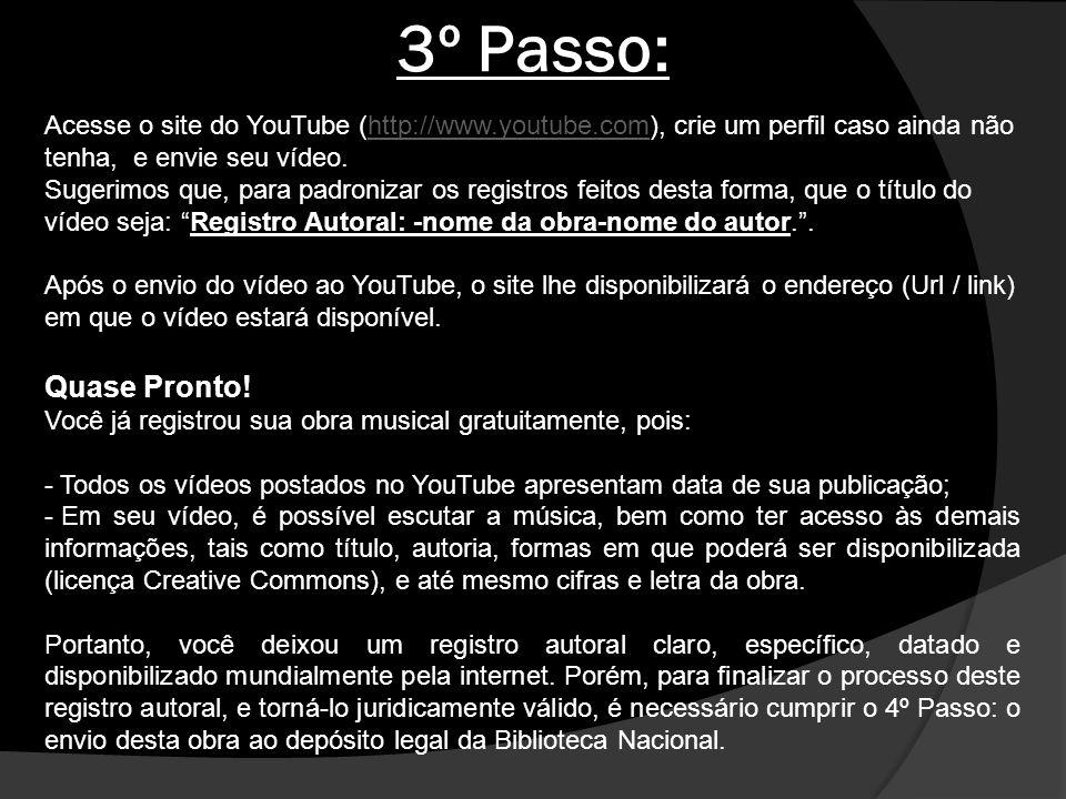 3º Passo: Acesse o site do YouTube (http://www.youtube.com), crie um perfil caso ainda não tenha, e envie seu vídeo.http://www.youtube.com Sugerimos q