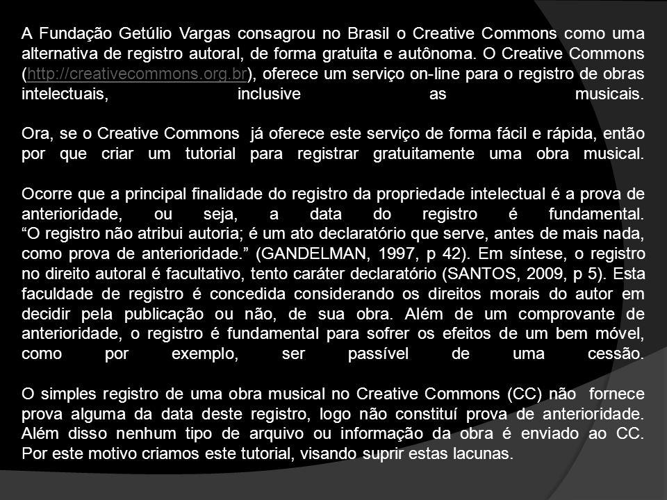 A Fundação Getúlio Vargas consagrou no Brasil o Creative Commons como uma alternativa de registro autoral, de forma gratuita e autônoma. O Creative Co