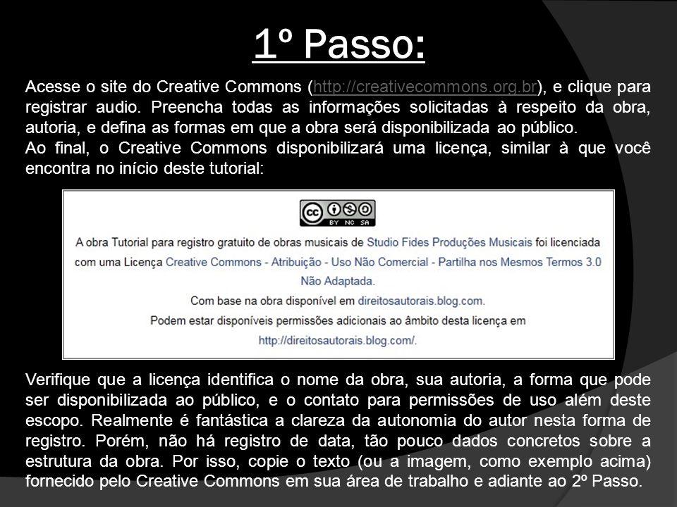1º Passo: Acesse o site do Creative Commons (http://creativecommons.org.br), e clique para registrar audio. Preencha todas as informações solicitadas