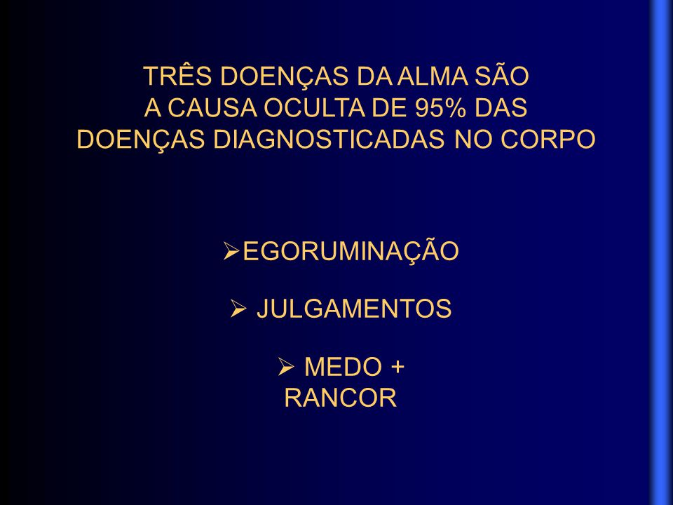 TRÊS DOENÇAS DA ALMA SÃO A CAUSA OCULTA DE 95% DAS DOENÇAS DIAGNOSTICADAS NO CORPO  EGORUMINAÇÃO  JULGAMENTOS  MEDO + RANCOR