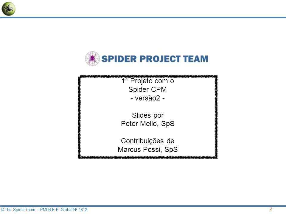 3 © The Spider Team – PMI R.E.P.