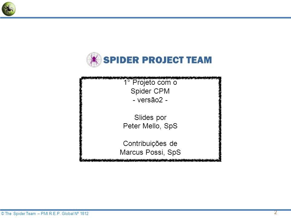 2 1° Projeto com o Spider CPM - versão2 - Slides por Peter Mello, SpS Contribuições de Marcus Possi, SpS