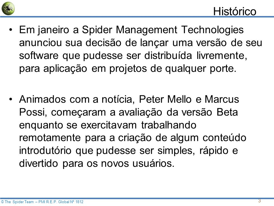 14 © The Spider Team – PMI R.E.P.