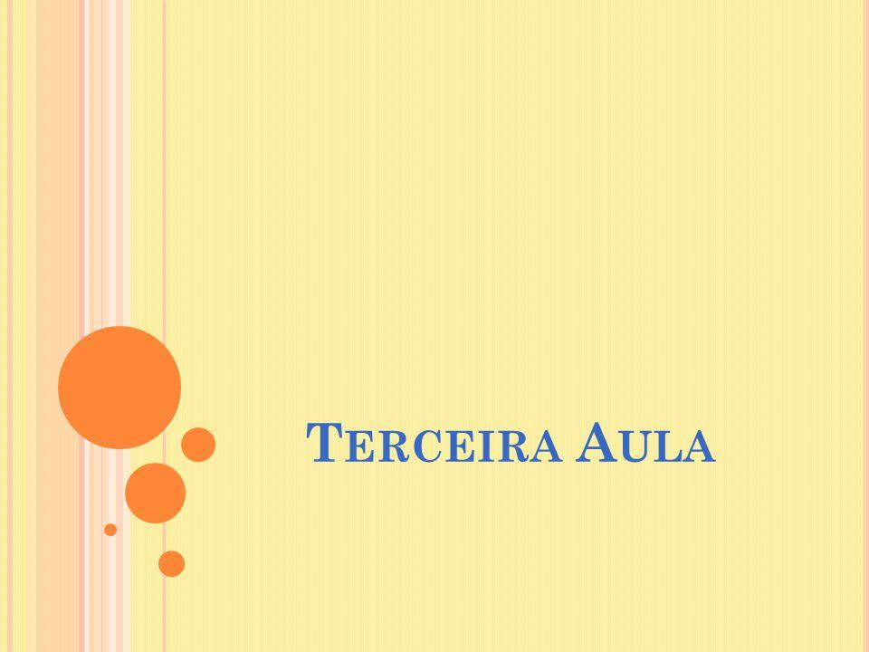 T ERCEIRA A ULA