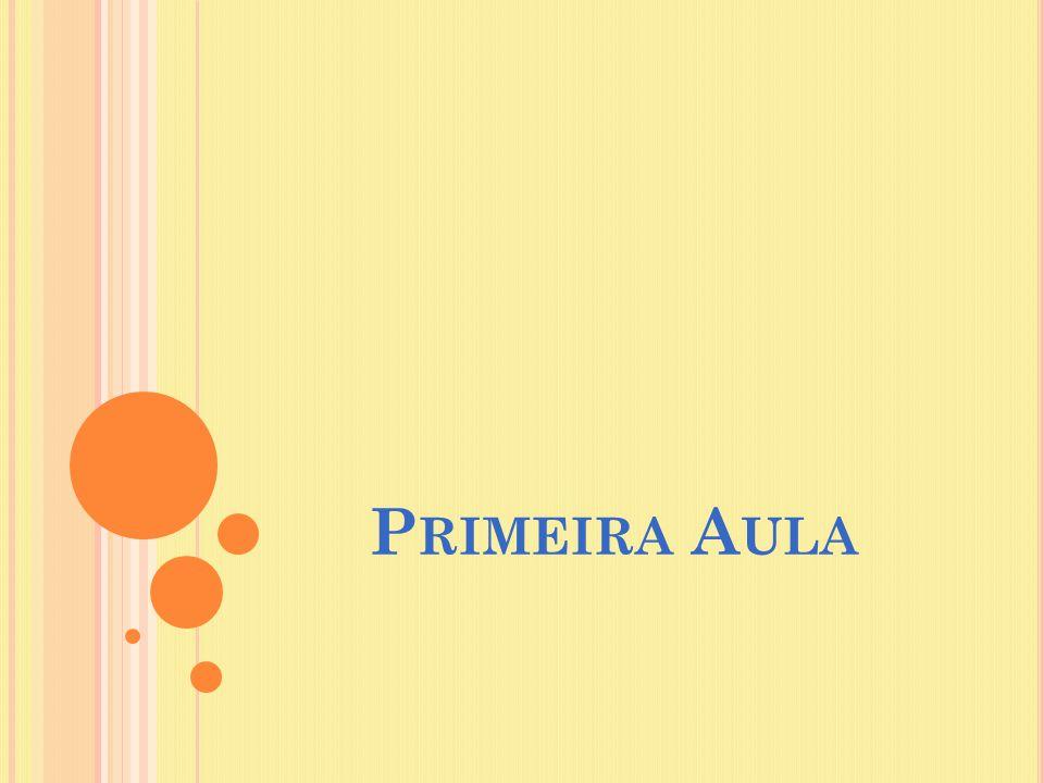 P RIMEIRA A ULA