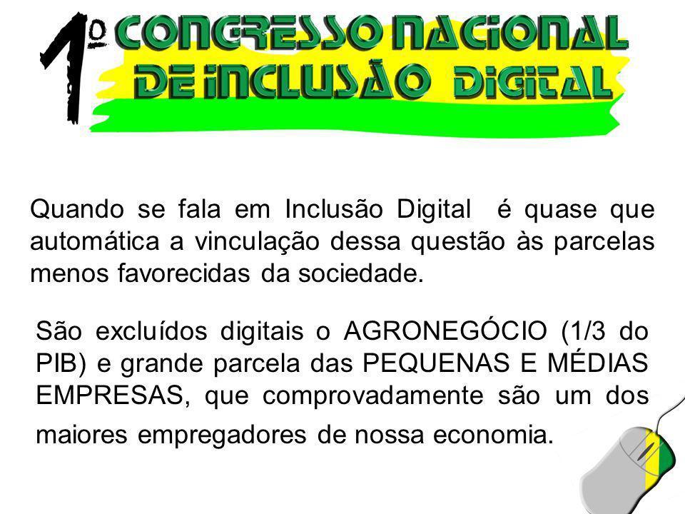 IDG NOW - 24/05/2005 Evento extrapola problema com as camadas menos favorecidas economicamente, e revela exclusão de outros setores, como o agronegócio.