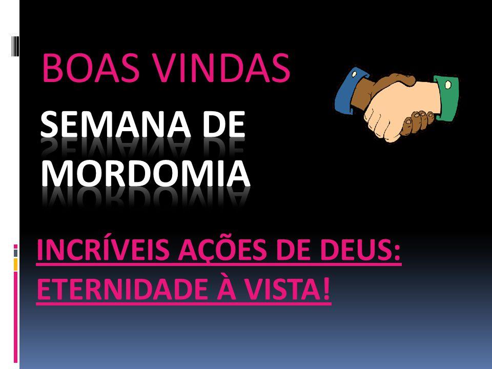 BOAS VINDAS INCRÍVEIS AÇÕES DE DEUS: ETERNIDADE À VISTA!