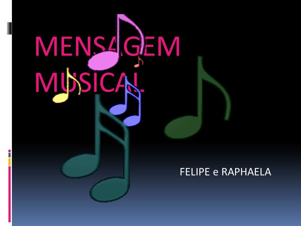 MENSAGEM MUSICAL FELIPE e RAPHAELA