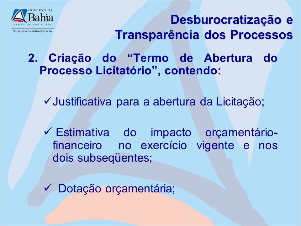 """Desburocratização e Transparência dos Processos 2. Criação do """"Termo de Abertura do Processo Licitatório"""", contendo: Justificativa para a abertura da"""