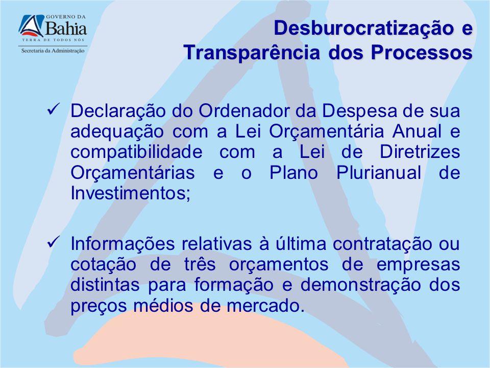 Desburocratização e Transparência dos Processos Declaração do Ordenador da Despesa de sua adequação com a Lei Orçamentária Anual e compatibilidade com