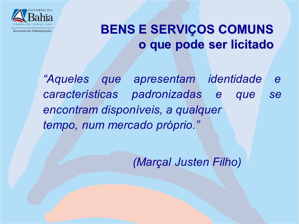 """BENS E SERVIÇOS COMUNS o que pode ser licitado """"Aqueles que apresentam identidade e características padronizadas e que se encontram disponíveis, a qua"""