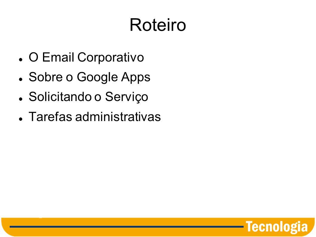 Email Corporativo Email corporativo é aquele que utiliza o domínio internet registrado pela câmara.