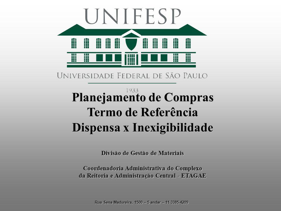 Planejamento de Compras Termo de Referência Dispensa x Inexigibilidade Divisão de Gestão de Materiais Coordenadoria Administrativa do Complexo da Reit