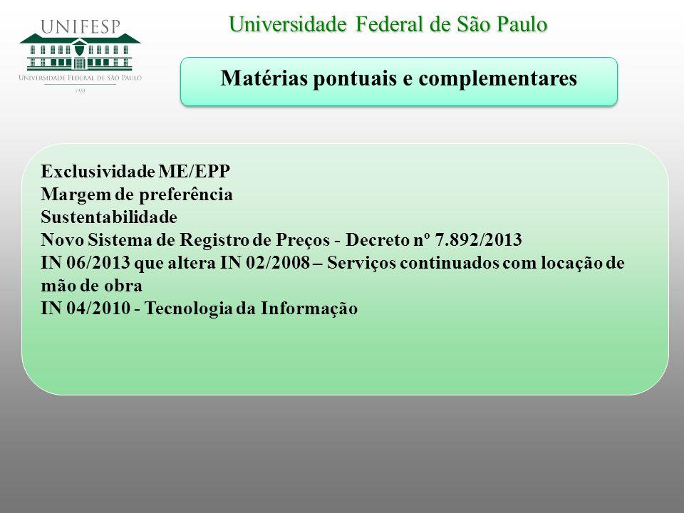 Universidade Federal de São Paulo Matérias pontuais e complementares Exclusividade ME/EPP Margem de preferência Sustentabilidade Novo Sistema de Regis