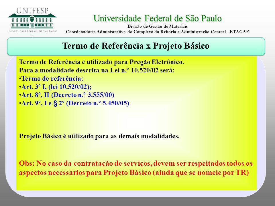 Universidade Federal de São Paulo Divisão de Gestão de Materiais Coordenadoria Administrativa do Complexo da Reitoria e Administração Central - ETAGAE