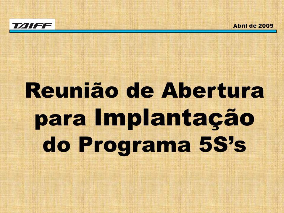 Reunião de Abertura para Implantação do Programa 5S's Abril de 2009