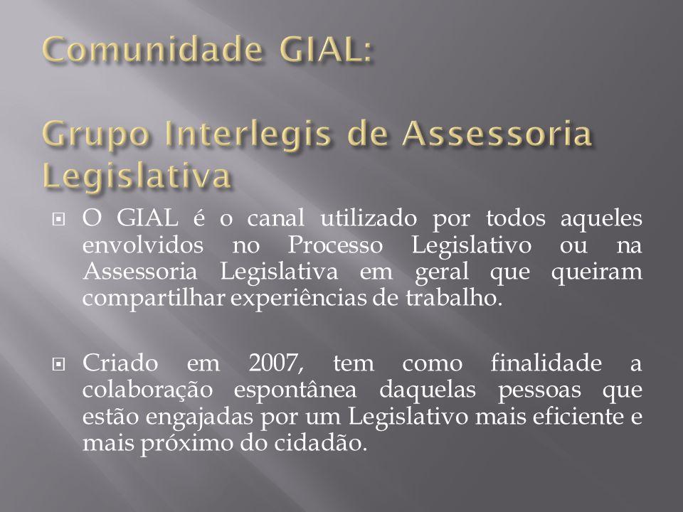  O GIAL é o canal utilizado por todos aqueles envolvidos no Processo Legislativo ou na Assessoria Legislativa em geral que queiram compartilhar exper