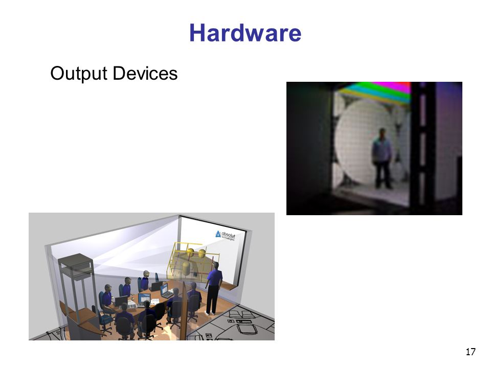 17 Hardware Output Devices
