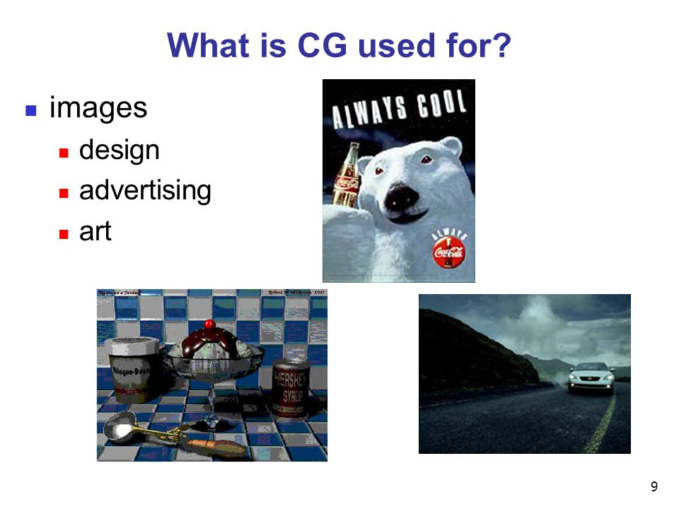 9 What is CG used for? images design advertising art