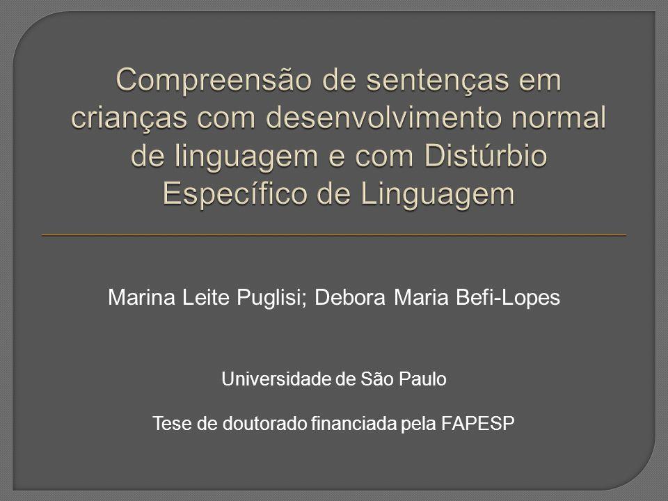  O objetivo deste trabalho foi verificar a existência de efeitos crosslinguísticos, socioeconômicos e do Distúrbio Específico de Linguagem (DEL) nas habilidades de compreensão de sentenças de crianças pré-escolares.